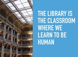 library is the classroom where we learn to be human